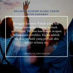 75+ Balasan Ucapan Terima Kasih Ulang Tahun | Islami, Singkat dan Berkesan