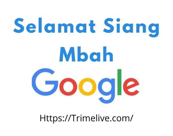 50 Ucapan Selamat Siang Mbah Google yang Unik dan Inspiratif