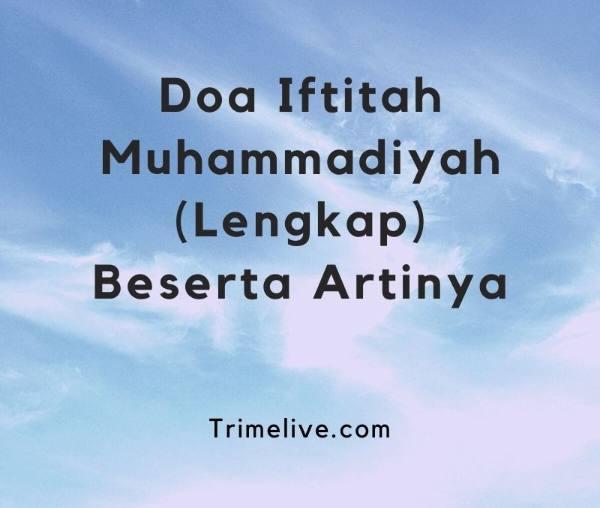 √ Doa Iftitah Muhammadiyah (Lengkap) Beserta Artinya