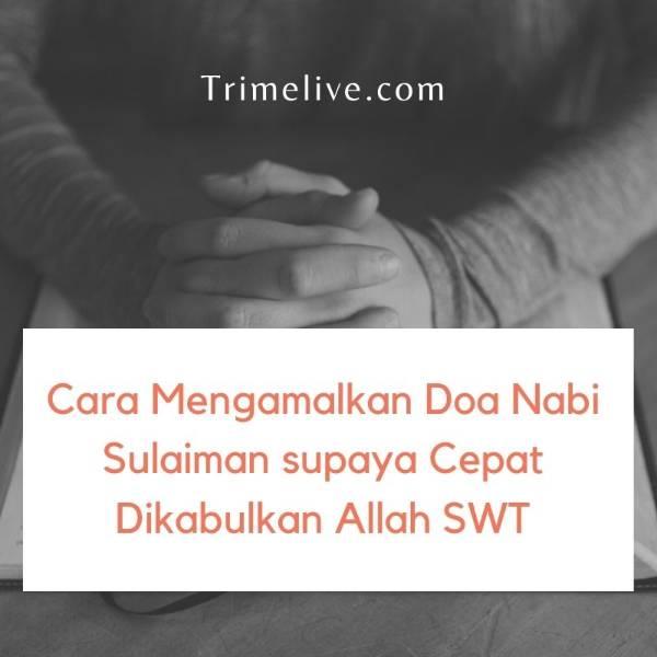 Cara Mengamalkan Doa Nabi Sulaiman untuk Menundukkan Wanita