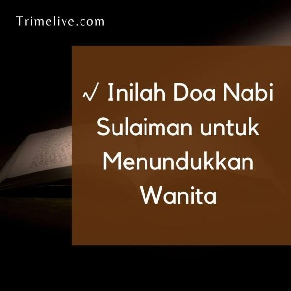 √ Inilah Doa Nabi Sulaiman untuk Menundukkan Wanita